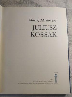 MASŁOWSKI MACIEJ - JULIUSZ KOSSAK