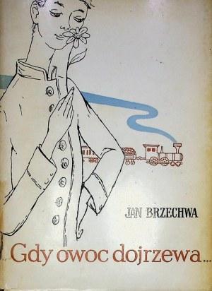 Brzechwa Jan GDY OWOC DOJRZEWA...Wydanie I