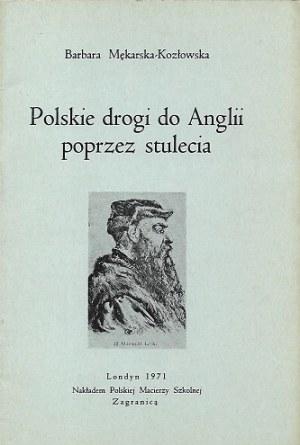 Mękarska-Kozłoska Barbara POLSKIE DROGI DO ANGLII POPRZEZ STULECIA