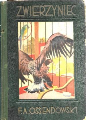 Ossendowski F.Antoni ZWIERZYNIEC 8 ilustracjami T. Rojana [T. Rożankowskiego]