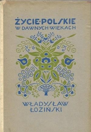 Łoziński Władysław ŻYCIE POLSKIE W DAWNYCH WIEKACH