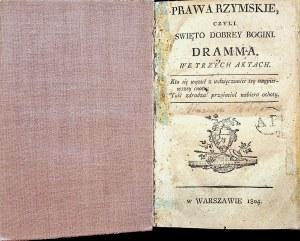 [RADOWICKI Jerzy] Prawa rzymskie, czyli Święto dobrey bogini. Wyd.1804