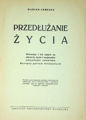 LEMEJDA Marian PRZEDŁUŻANIE ŻYCIA Witaminy i ich wpływ na zdrowie, życie.., Wyd.1939