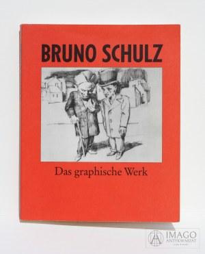 red. Marek Wojciech Chmurzyński BRUNO SCHULZ 1892 - 1942 Das graphische Werk