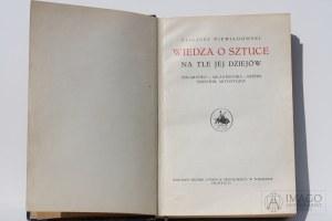 Eligiusz Niewiadomski WIEDZA O SZTUCE NA TLE JEJ DZIEJÓW 1923