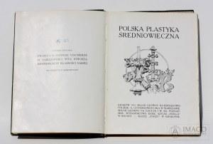 Ludwik Stasiak POLSKA PLASTYKA ŚREDNIOWIECZNA 1912