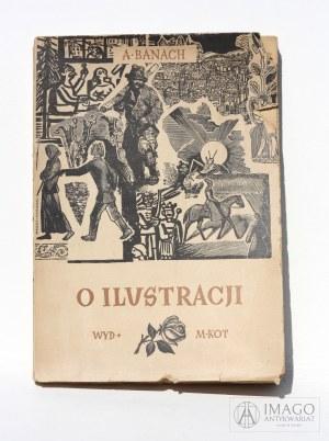 Andrzej Banach O ILUSTRACJI Jedna z piękniej wydanych książek