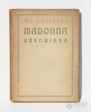 Władysław Łoziński MADONNA BUSOWISKA 1911 drzeworyty Jan Bukowski