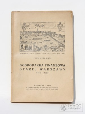Franciszek Piltz GOSPODARKA FINANSOWA STAREJ WARSZAWY 1765 - 1795