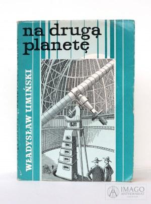 Władysław Umiński NA DRUGĄ PLANETĘ ilustrował Daniel Mróz
