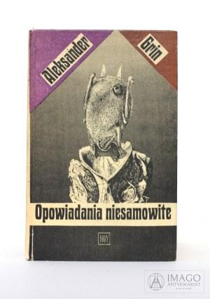 Aleksander Grin OPOWIADANIA NIESAMOWITE ilustracje Daniel Mróz