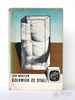 Lew Mogilew CZŁOWIEK ZE STALI, ilustracje Daniel Mróz, wydanie pierwsze