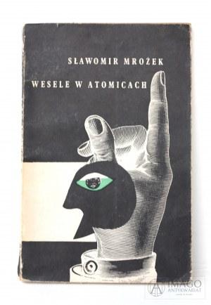 Sławomir Mrożek WESELE W ATOMICACH ilustracje Daniel Mróz wydanie pierwsze