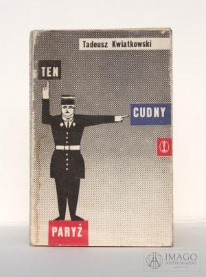 Tadeusz Kwiatkowski TEN CUDNY PARYŻ projekt Daniel Mróz