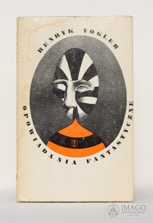 Henryk Vogler OPOWIADANIA FANTASTYCZNE ilustracje Daniel Mróz