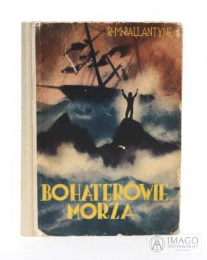 R. M. Ballantyne BOHATEROWIE MORZA il. A. Horowicz [c.1937]