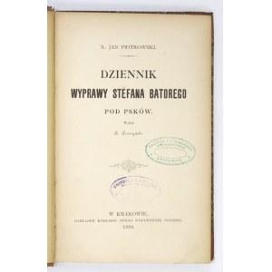 PIOTROWSKI J. - Dziennik wyprawy Stefana Batorego pod Psków. 1894