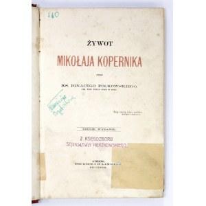 POLKOWSKI I. - Żywot Mikołaja Kopernika. Wyd. II.