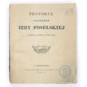 PROTOKUŁ [!] posiedzeń Izby Polselskiej z miesiąca czerwca 1830 roku. Warszawa 1831. Druk. Stereotypowa. 8, s. [6],...