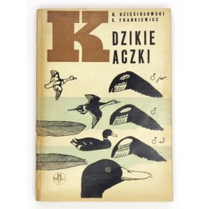DZIĘCIOŁOWSKI R., FRANKIEWICZ E. – Dzikie kaczki. 1966