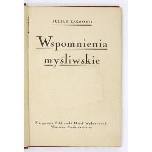 EJSMOND J. – Wspomnienia myśliwskie. 1925