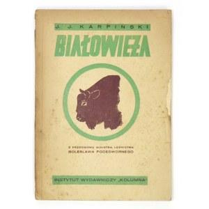 KARPIŃSKI J. J. – Białowieża. 36 ilustracji. na tablicach.