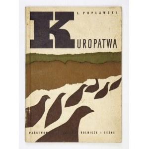 POPŁAWSKI L. - Kuropatwa. Monografia przyrodniczo-łowiecka.