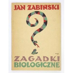 ŻABIŃSKI Jan - Zagadki biologiczne. Okła. i ilustr. Maja Berezowska.