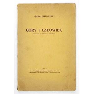 PAWLIKOWSKI M. - Góry i człowiek. (Rozdział z historyi kultury). 1939