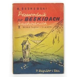 SOSNOWSKI K. - Przewodnik po Beskidach Zachodnich. 1948