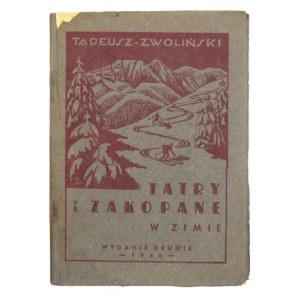 ZWOLIŃSKI T. – Tatry i Zakopane w zimie. Krótki przewodnik narciarski...1946