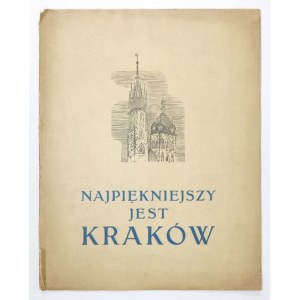 NAJPIĘKNIEJSZY jest Kraków.Dziesięć drzeworytów Stefanii Dretler-Flin. Z przedmową Krystyny Grzybowskiej....