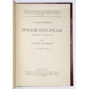 PIETKIEWICZ Czesław - Polesie Rzeczyckie. Materjały etnograficzne. Cz.1: Kultura materjalna. Kraków 1928. PAU. 8, s....
