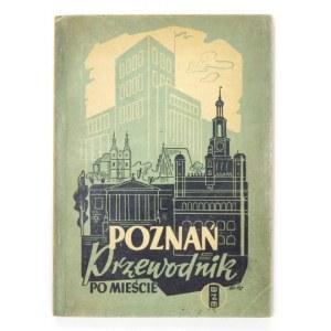 POZNAŃ. Przewodnik po mieście. Poznań 1949. Wyd. Zachodnie i Morskie. 16d, s. 144, [34 - reklamy], plan rozkł....