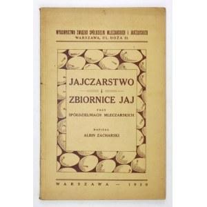 ZACHARSKI A. - Jajczarstwo i zbiornice jaj przy Spółdzielniach Mleczarskich. 1930