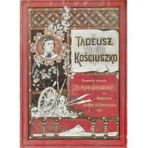 Zygmunt AJDUKIEWICZ (1861-1917), Tadeusz Kościuszko. Dwanaście obrazów, 1891