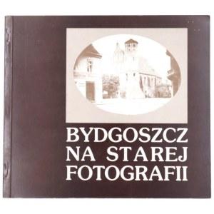 HOJKA Zdzisław, Bydgoszcz na starej fotografii, wydanie II, 1994
