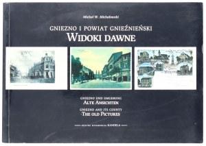 MICHAŁOWSKI Michał, Gniezno i powiat gnieźnieński. Widoki dawne, 2000