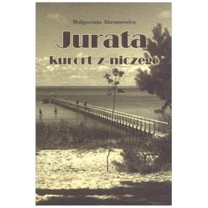 ABRAMOWICZ Małgorzata, Jurata - kurort z niczego, 2010