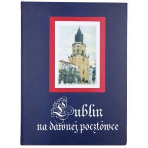 PANFIL T., WYSZKOWSKI M., LIPNIEWSKI J., Lublin na dawnej pocztówce, 2006