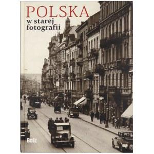 CHUDZIK A., KUŁAKOWSKA-LIS J. [red.], Polska na starej fotografii, 2012