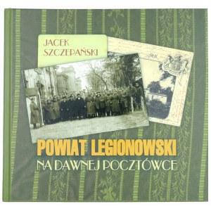 SZCZEPAŃSKI Jacek, Powiat legionowski na dawnej pocztówce. Kontynuacja, 2002