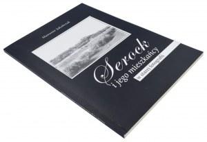 JAKUBCZAK Sławomir, Serock i jego mieszkańcy w starej fotografii, wydanie I, 2007