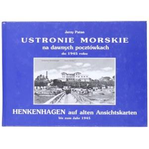 PATAN Jerzy, Ustronie Morskie na dawnych pocztówkach do 1945 roku, 2002