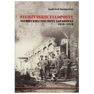 SZCZEPAŃSKI Jacek, Zegrzyńskie feldposty niemieckiej piechoty zapasowej 1916-1918, 2013