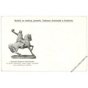 [KRAKÓW. Tadeusz Kościuszko] Dochód na budowę pomnika Tadeusza Kościuszki w Krakowie