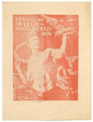 5, 6 CZERWCA 1927. 60-lecie Sokoła Macierzy Lwów. [Lwów 1927]. B. w.