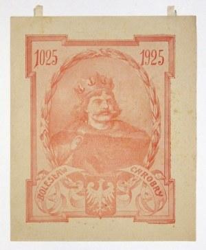 1025 1925. Bolesław Chrobry. B. m. [1925?]. B. w.