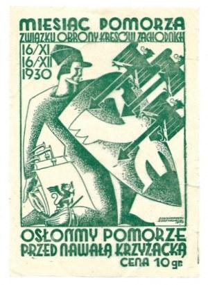 MIESIĄC Pomorza Związku Obrony Kresów Zachodnich. 16/XI 16/XII 1930. Osłońmy Pomorze przed nawałą krzyżacką....