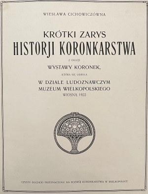 Wiesława Cichowiczówna, Krótki zarys historji koronkarstwa